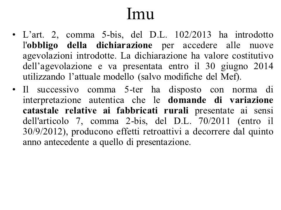 Imu Lart. 2, comma 5-bis, del D.L. 102/2013 ha introdotto l'obbligo della dichiarazione per accedere alle nuove agevolazioni introdotte. La dichiarazi