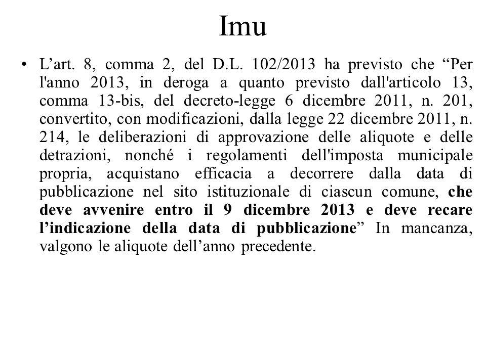 Imu Lart. 8, comma 2, del D.L. 102/2013 ha previsto che Per l'anno 2013, in deroga a quanto previsto dall'articolo 13, comma 13-bis, del decreto-legge