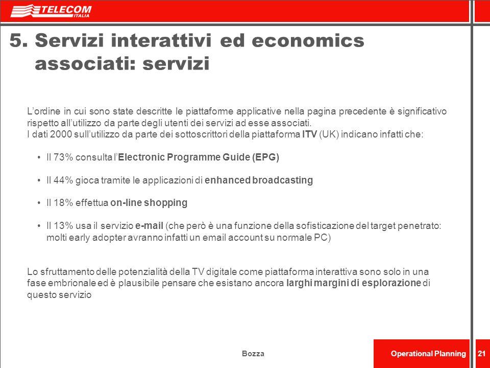 BozzaOperational Planning21 5. Servizi interattivi ed economics associati: servizi Lordine in cui sono state descritte le piattaforme applicative nell
