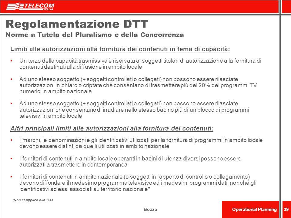 BozzaOperational Planning39 Regolamentazione DTT Norme a Tutela del Pluralismo e della Concorrenza Limiti alle autorizzazioni alla fornitura dei conte