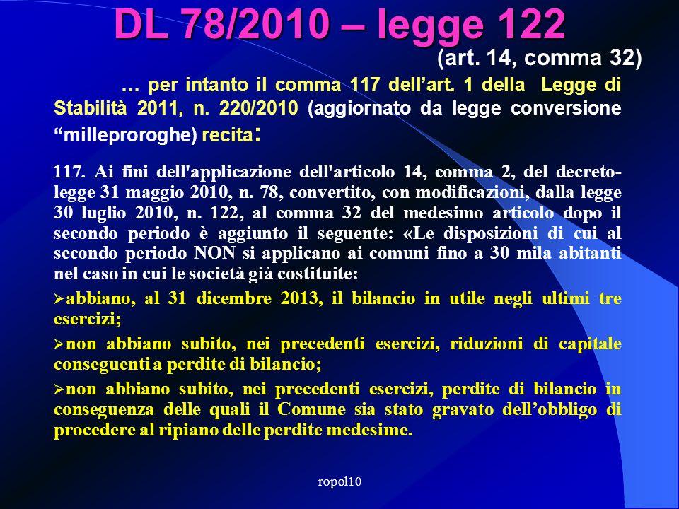 ropol10 DL 78/2010 – legge 122 Differito al 31 dicembre 2013 (legge conversione DL 225 milleproroghe) il termine entro il quale i Comuni < 30.000 ab.