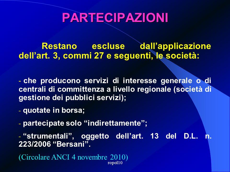 ropol10 PARTECIPAZIONI Per intanto … memento: … per lart. 3, commi 27 e seguenti, della legge n. 244/2007, entro il 31.12.2010 (termine ordinatorio),