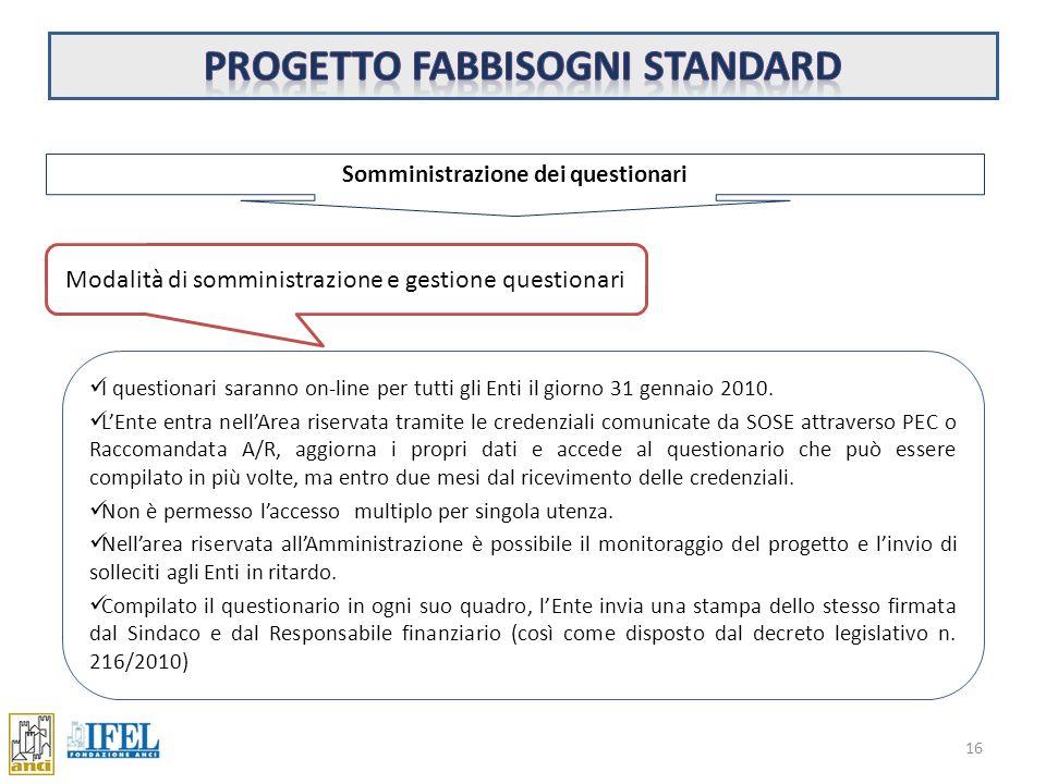 15 Piattaforma informatica SOSE ha sviluppato il portale Progetto Federalismo Fiscale (https://opendata.sose.it/fabbisognistandard) e ha redatto un do