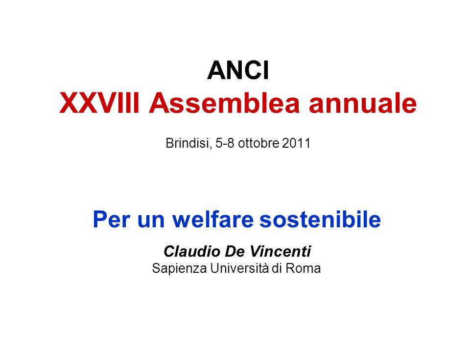 Per un welfare sostenibile Claudio De Vincenti Sapienza Università di Roma ANCI XXVIII Assemblea annuale Brindisi, 5-8 ottobre 2011