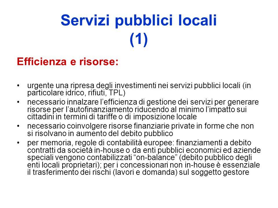 Servizi pubblici locali (1) Efficienza e risorse: urgente una ripresa degli investimenti nei servizi pubblici locali (in particolare idrico, rifiuti,