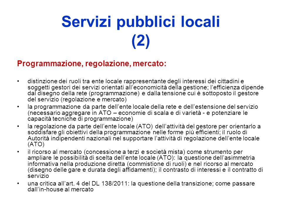 Servizi pubblici locali (2) Programmazione, regolazione, mercato: distinzione dei ruoli tra ente locale rappresentante degli interessi dei cittadini e