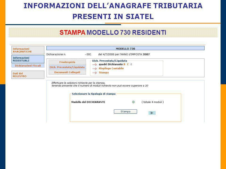 INFORMAZIONI DELLANAGRAFE TRIBUTARIA PRESENTI IN SIATEL STAMPA MODELLO 730 RESIDENTI