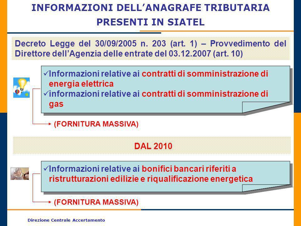 Direzione Centrale Accertamento INFORMAZIONI DELLANAGRAFE TRIBUTARIA PRESENTI IN SIATEL Informazioni relative ai contratti di somministrazione di ener