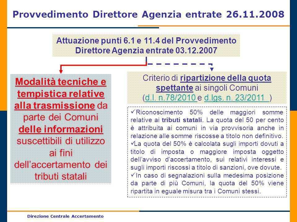Direzione Centrale Accertamento Provvedimento Direttore Agenzia entrate 26.11.2008 Attuazione punti 6.1 e 11.4 del Provvedimento Direttore Agenzia ent