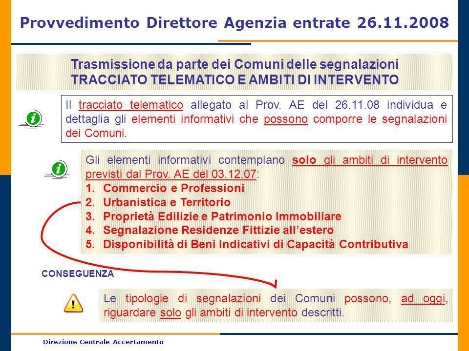 Direzione Centrale Accertamento Provvedimento Direttore Agenzia entrate 26.11.2008 Trasmissione da parte dei Comuni delle segnalazioni TRACCIATO TELEM