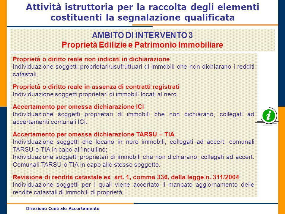 Direzione Centrale Accertamento Attività istruttoria per la raccolta degli elementi costituenti la segnalazione qualificata AMBITO DI INTERVENTO 3 Pro