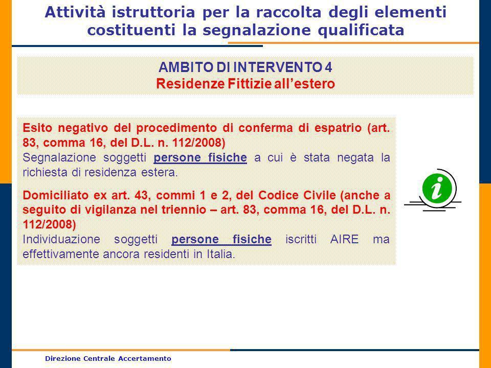 Direzione Centrale Accertamento Attività istruttoria per la raccolta degli elementi costituenti la segnalazione qualificata AMBITO DI INTERVENTO 4 Res