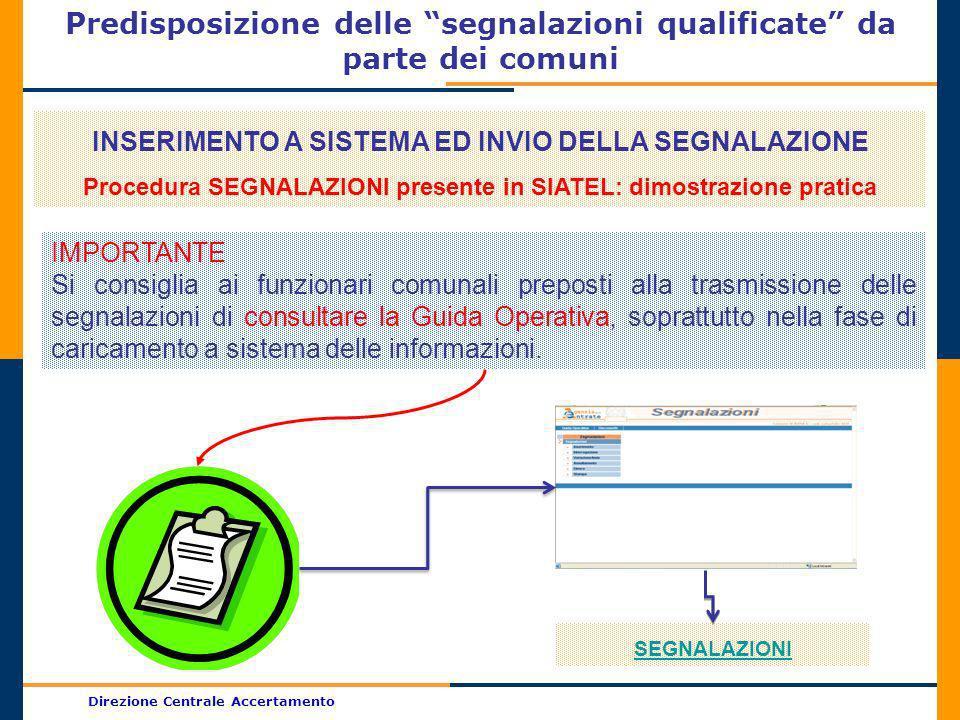 Direzione Centrale Accertamento Predisposizione delle segnalazioni qualificate da parte dei comuni INSERIMENTO A SISTEMA ED INVIO DELLA SEGNALAZIONE P