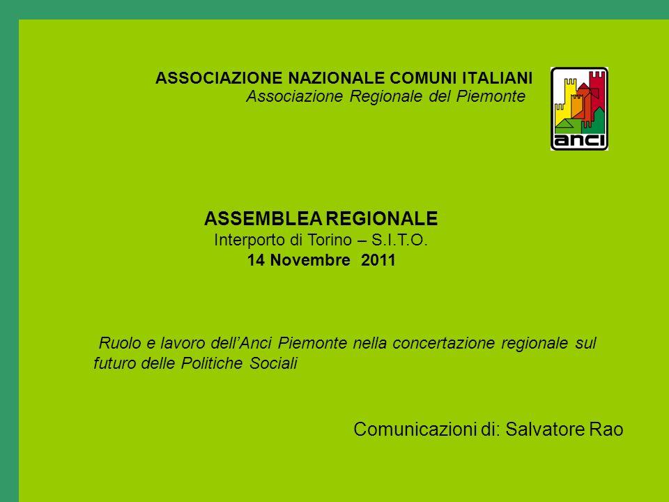 ASSOCIAZIONE NAZIONALE COMUNI ITALIANI Associazione Regionale del Piemonte ASSEMBLEA REGIONALE Interporto di Torino – S.I.T.O. 14 Novembre 2011 Comuni