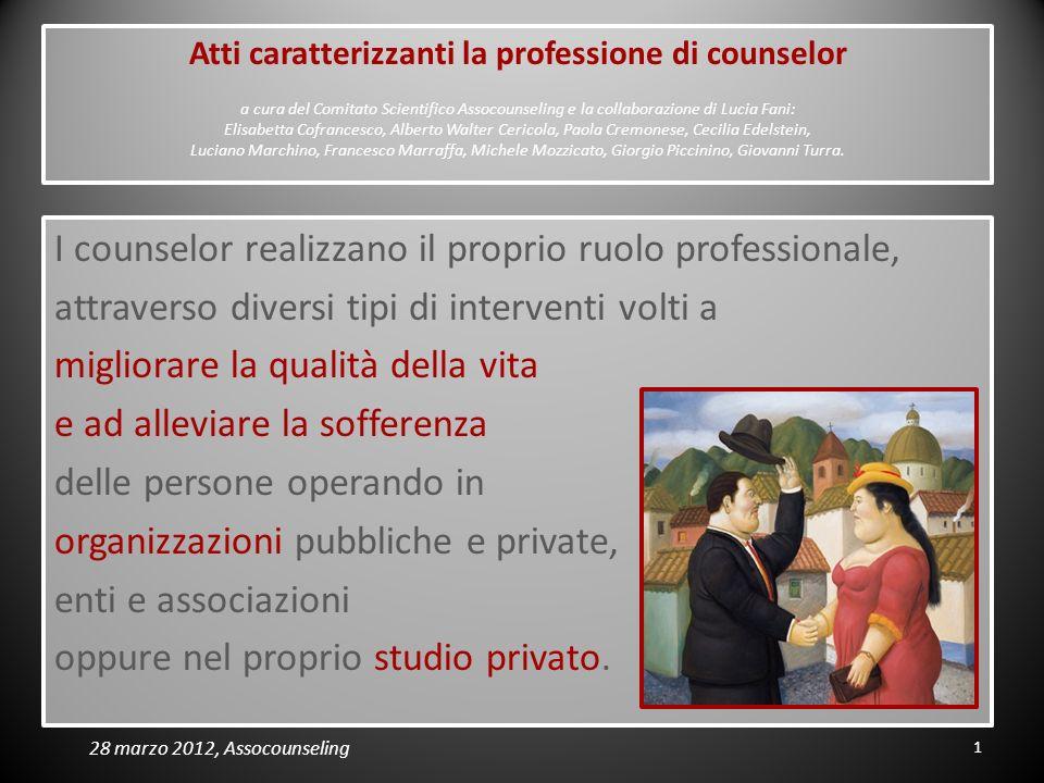 Atti caratterizzanti la professione di counselor a cura del Comitato Scientifico Assocounseling e la collaborazione di Lucia Fani: Elisabetta Cofrance