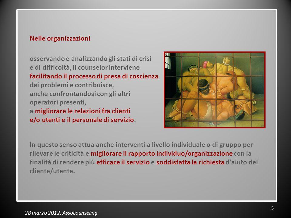28 marzo 2012, Assocounseling osservando e analizzando gli stati di crisi e di difficoltà, il counselor interviene facilitando il processo di presa di
