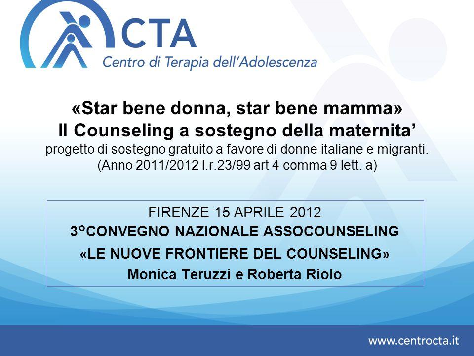 «Star bene donna, star bene mamma» Il Counseling a sostegno della maternita INDICE Il C.T.A.