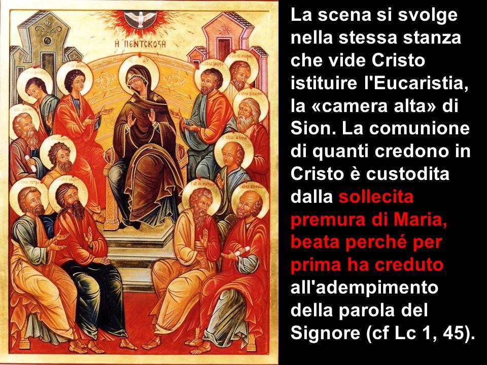 La scena si svolge nella stessa stanza che vide Cristo istituire l'Eucaristia, la «camera alta» di Sion. La comunione di quanti credono in Cristo è cu