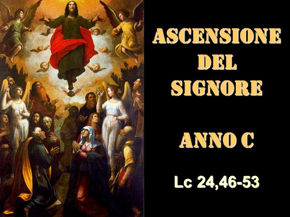 ASCENSIONEDel SIGNORE ANNO C Matteo 3,1-12 Lc 24,46-53