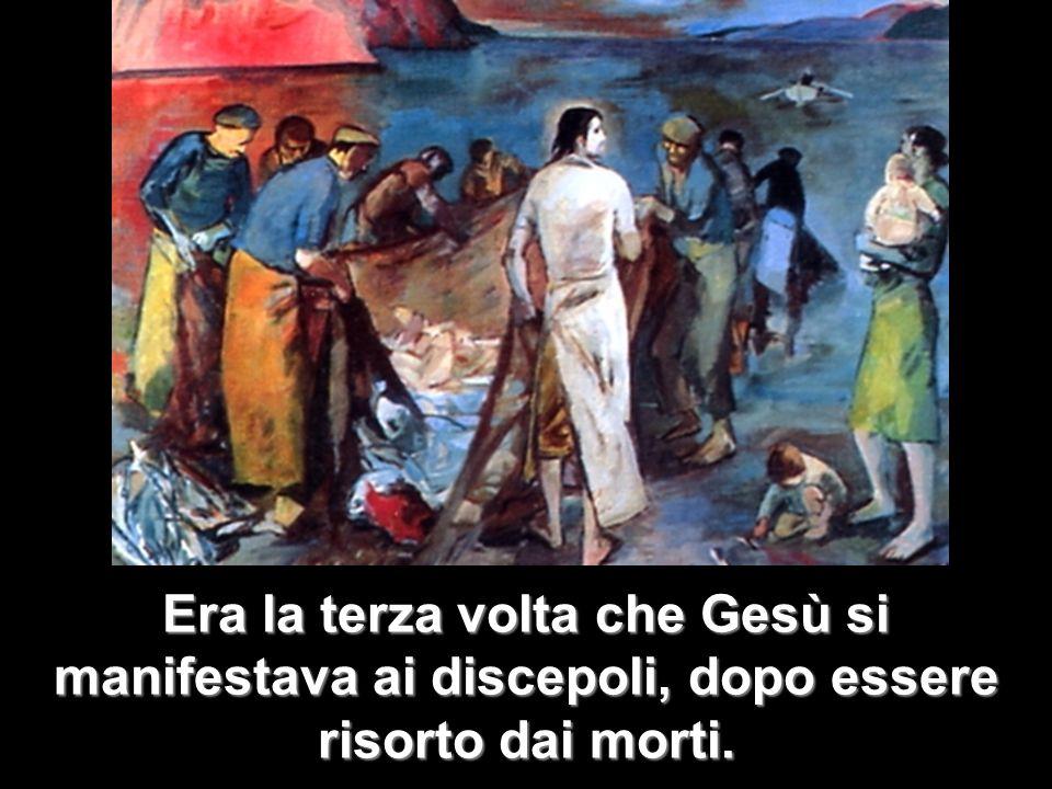 Era la terza volta che Gesù si manifestava ai discepoli, dopo essere risorto dai morti.