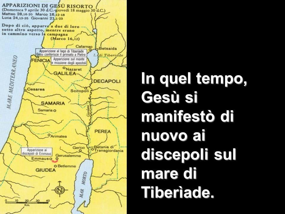 In quel tempo, Gesù si manifestò di nuovo ai discepoli sul mare di Tiberìade.