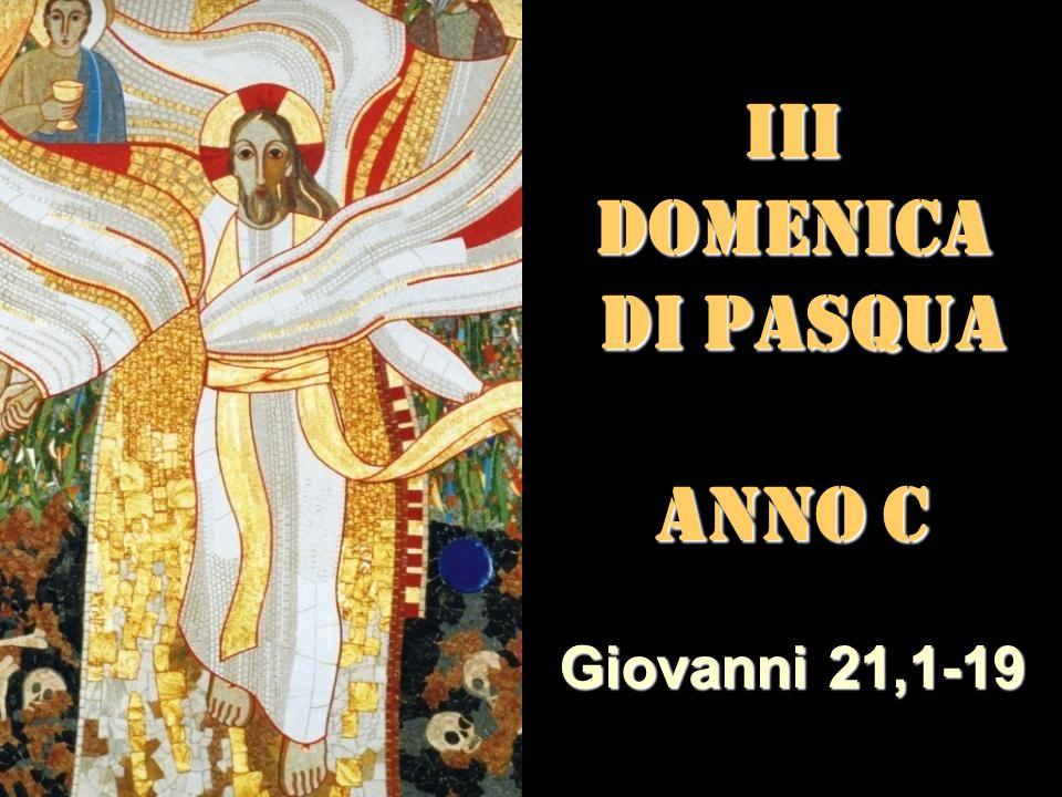 III DOMENICA DI PASQUA ANNO C Matteo 3,1-12 Giovanni 21,1-19
