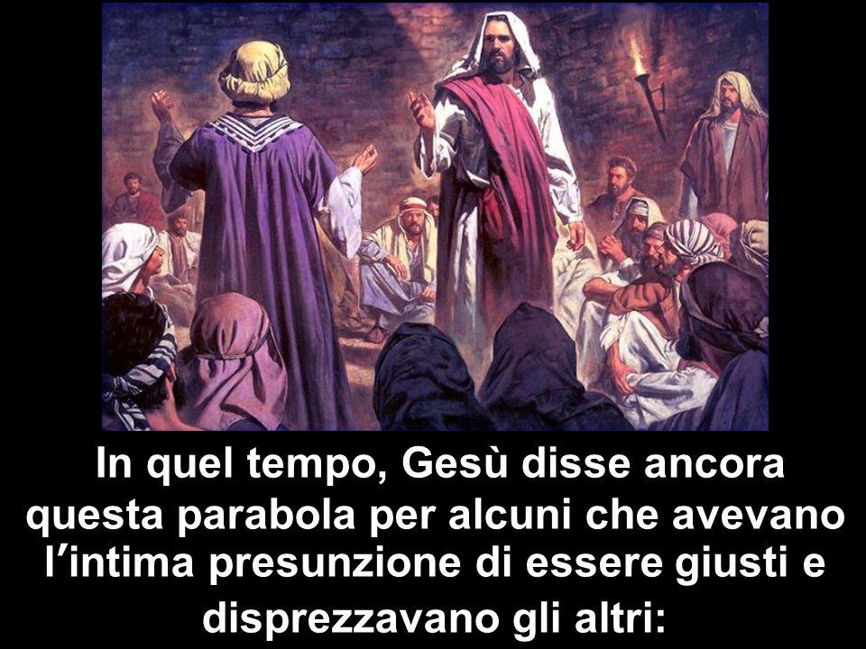 «Due uomini salirono al tempio a pregare: uno era fariseo e laltro pubblicano.