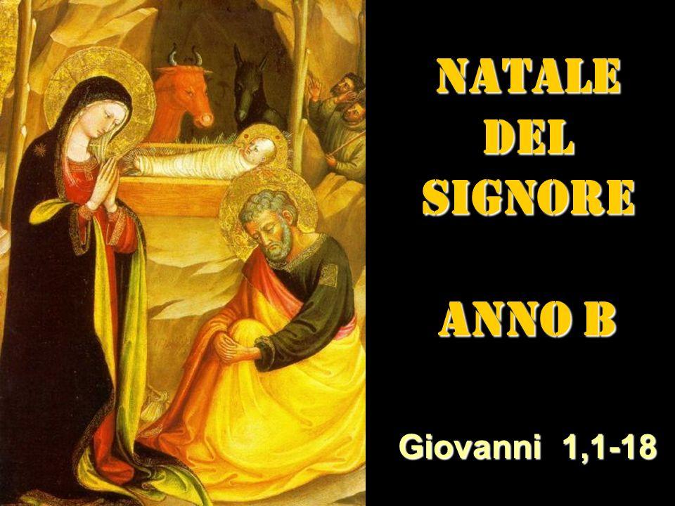 NATALE DEL SIGNORE ANNO B Giovanni 1,1-18