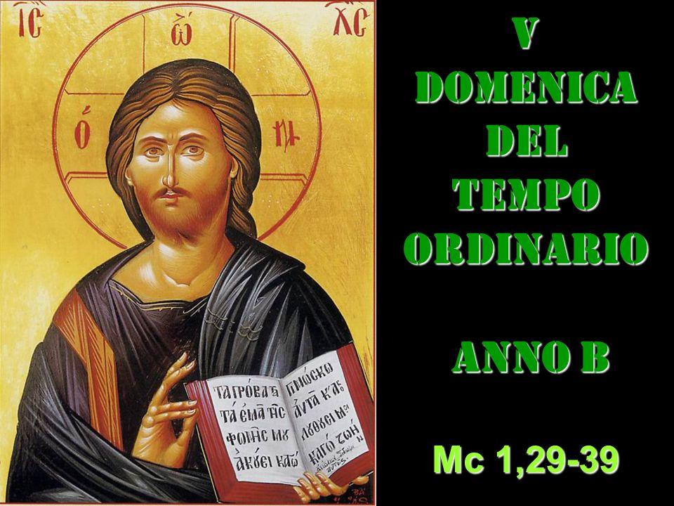 VDOMENICADEL TEMPO ORDINARIO ANNO B ANNO B Mc 1,29-39