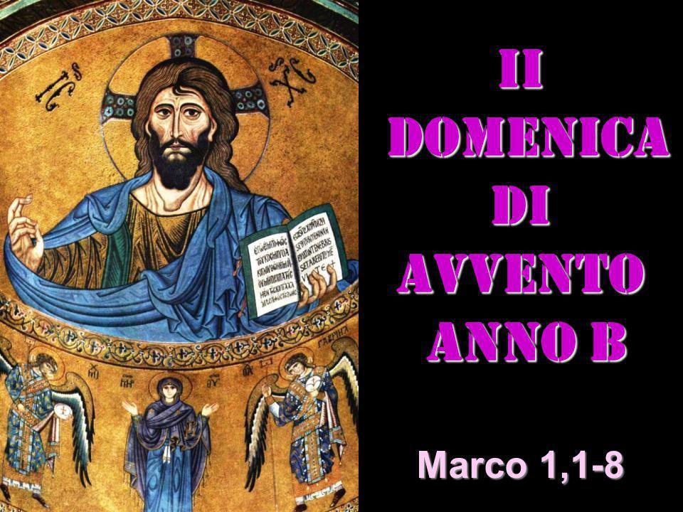 Ii DOMENICA DI AVVENTO ANNO B ANNO B Matteo 3,1-12 Marco 1,1-8