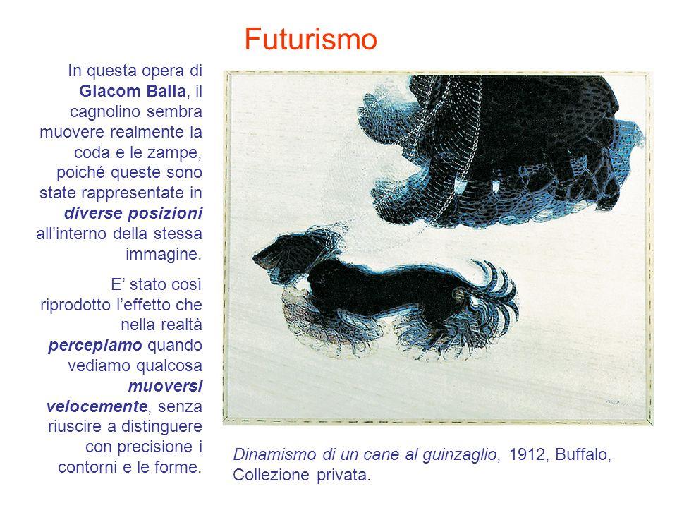 Futurismo In questa opera di Giacom Balla, il cagnolino sembra muovere realmente la coda e le zampe, poiché queste sono state rappresentate in diverse