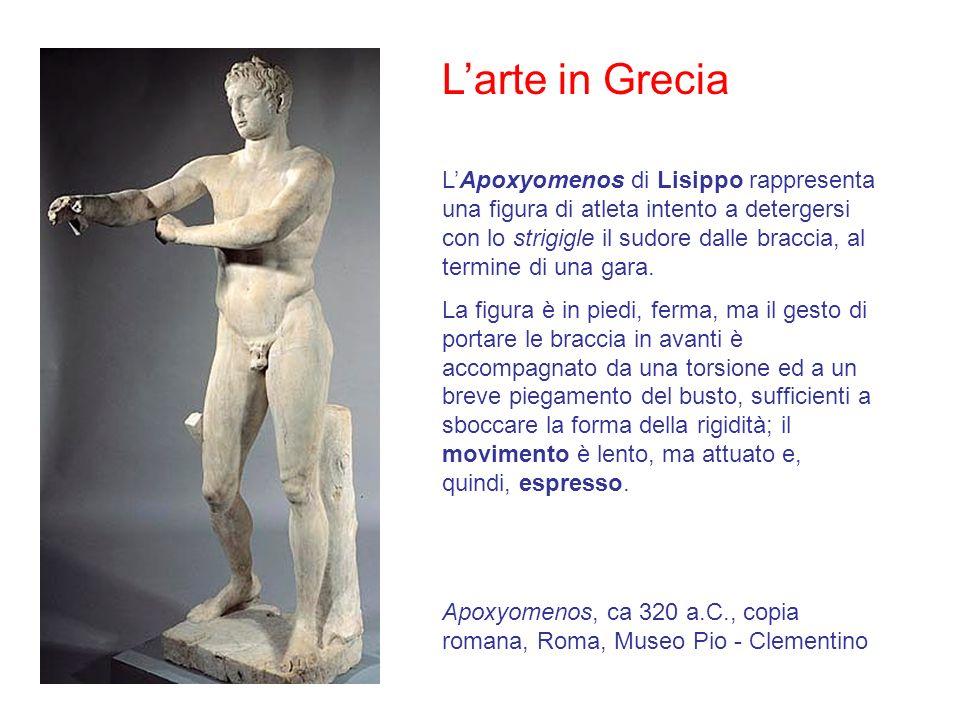 Larte in Grecia LApoxyomenos di Lisippo rappresenta una figura di atleta intento a detergersi con lo strigigle il sudore dalle braccia, al termine di