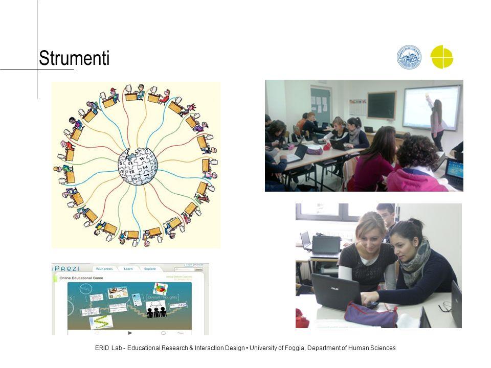 ERID Lab - Educational Research & Interaction Design University of Foggia, Department of Human Sciences Strumenti