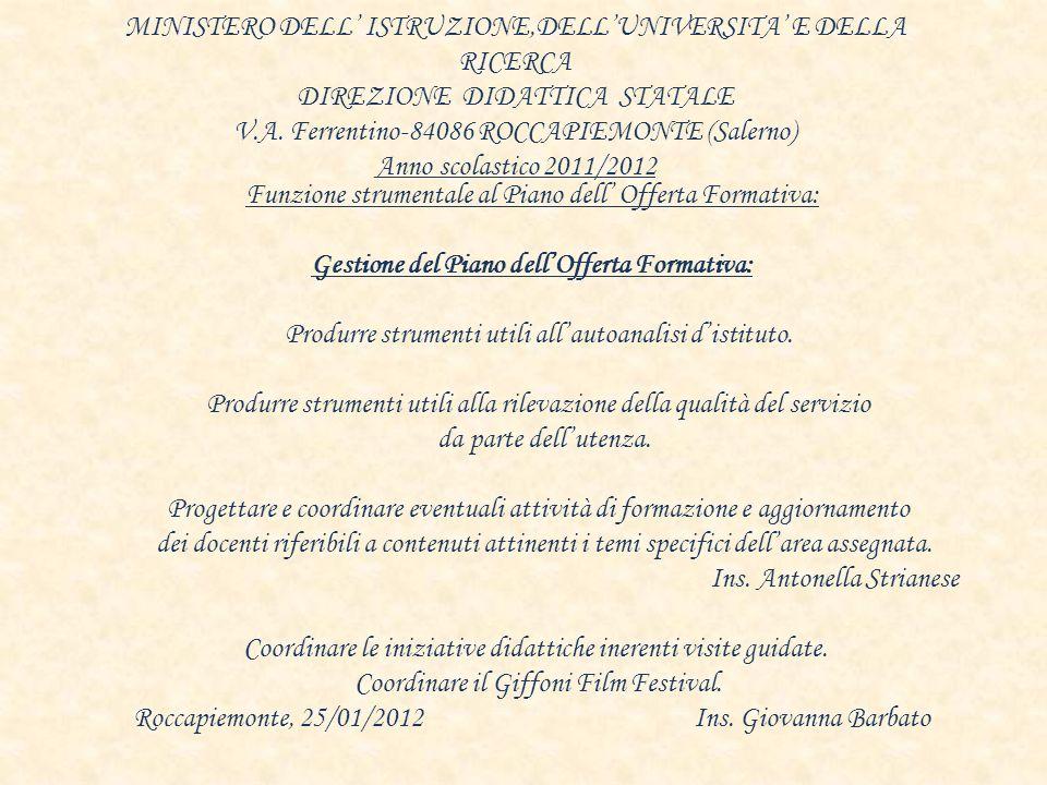 MINISTERO DELL ISTRUZIONE,DELLUNIVERSITA E DELLA RICERCA DIREZIONE DIDATTICA STATALE V.A. Ferrentino-84086 ROCCAPIEMONTE (Salerno) Anno scolastico 201
