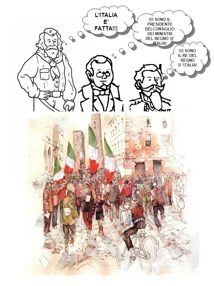 LITALIA E FATTA!!. IO SONO IL PRESIDENTE DELCONSIGLIO DEI MINISTRI DEL REGNO D ITALIA.