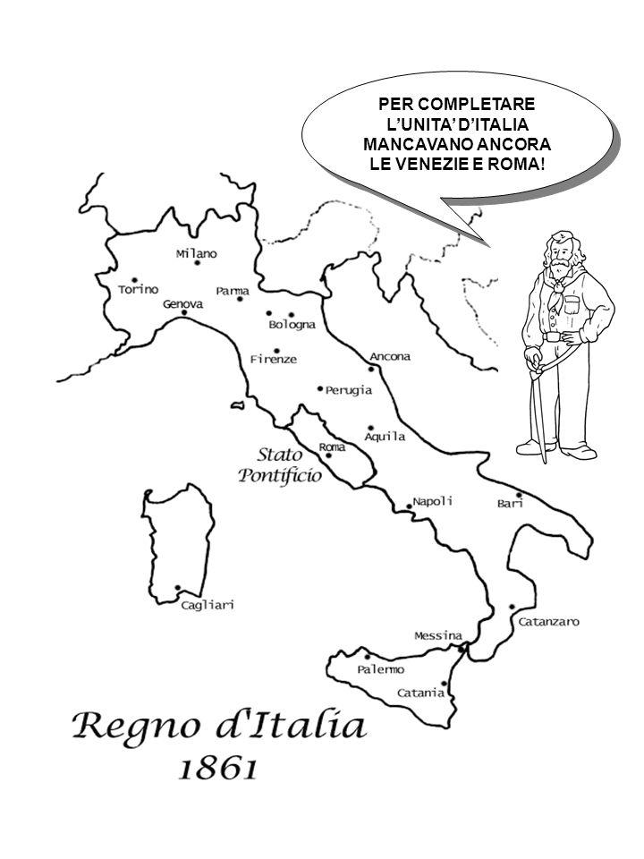 PER COMPLETARE LUNITA DITALIA MANCAVANO ANCORA LE VENEZIE E ROMA!