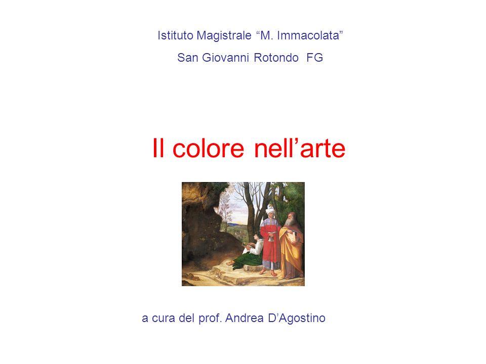 Istituto Magistrale M.Immacolata San Giovanni Rotondo FG Il colore nellarte a cura del prof.