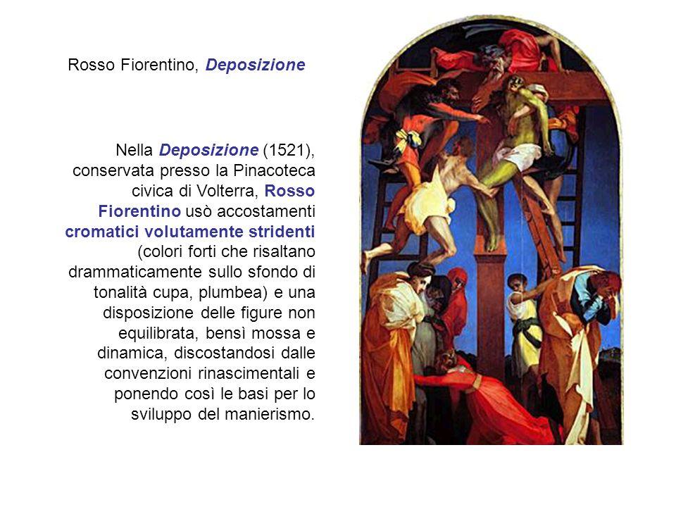 Nella Deposizione (1521), conservata presso la Pinacoteca civica di Volterra, Rosso Fiorentino usò accostamenti cromatici volutamente stridenti (colori forti che risaltano drammaticamente sullo sfondo di tonalità cupa, plumbea) e una disposizione delle figure non equilibrata, bensì mossa e dinamica, discostandosi dalle convenzioni rinascimentali e ponendo così le basi per lo sviluppo del manierismo.