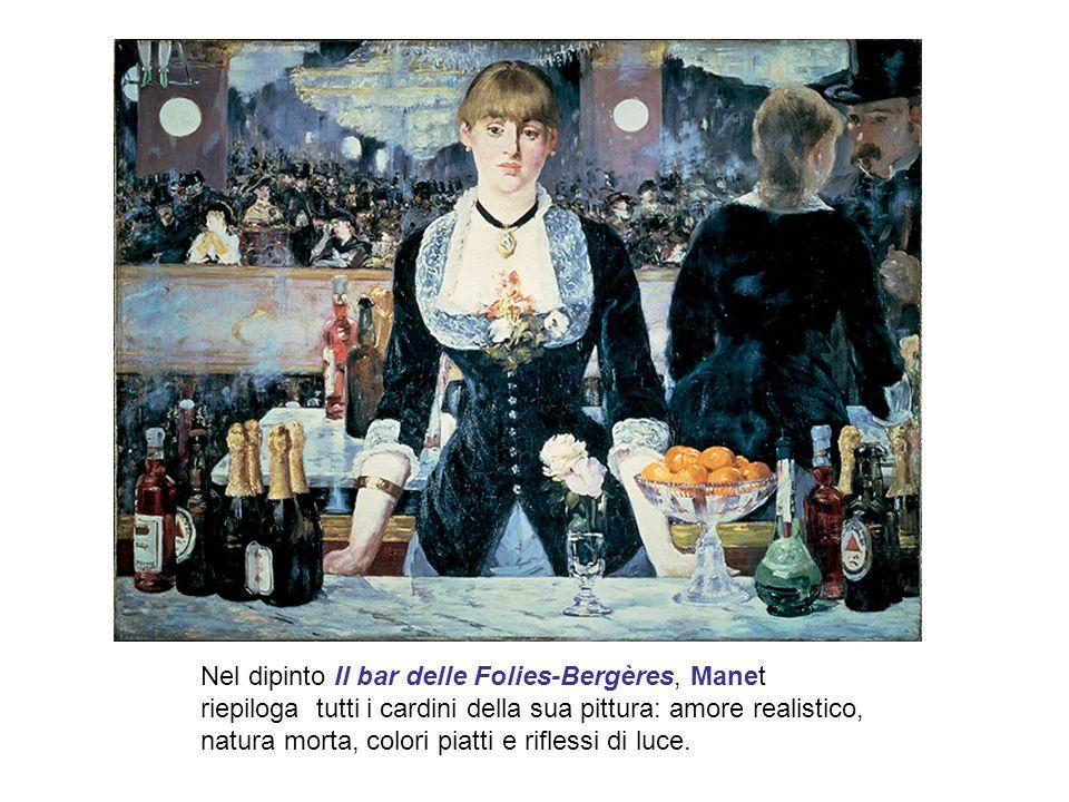 Nel dipinto Il bar delle Folies-Bergères, Manet riepiloga tutti i cardini della sua pittura: amore realistico, natura morta, colori piatti e riflessi di luce.