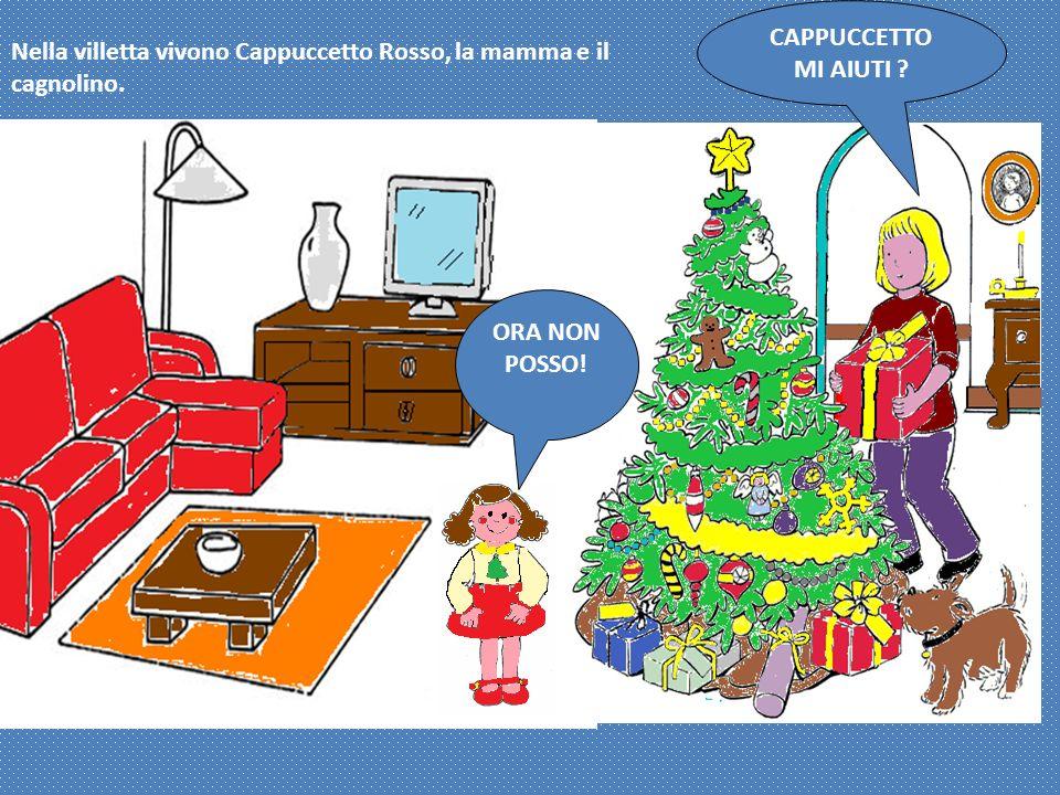 Nella villetta vivono Cappuccetto Rosso, la mamma e il cagnolino.