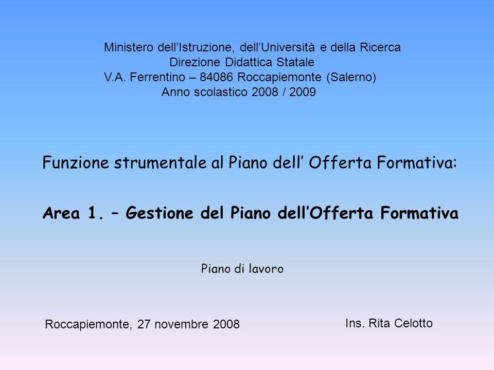Ministero dellIstruzione, dellUniversità e della Ricerca Direzione Didattica Statale V.A. Ferrentino – 84086 Roccapiemonte (Salerno) Anno scolastico 2