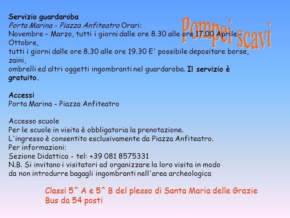 Classi 5^ A e 5^ B del plesso di Santa Maria delle Grazie Bus da 54 posti Servizio guardaroba Porta Marina - Piazza Anfiteatro Orari: Novembre – Marzo