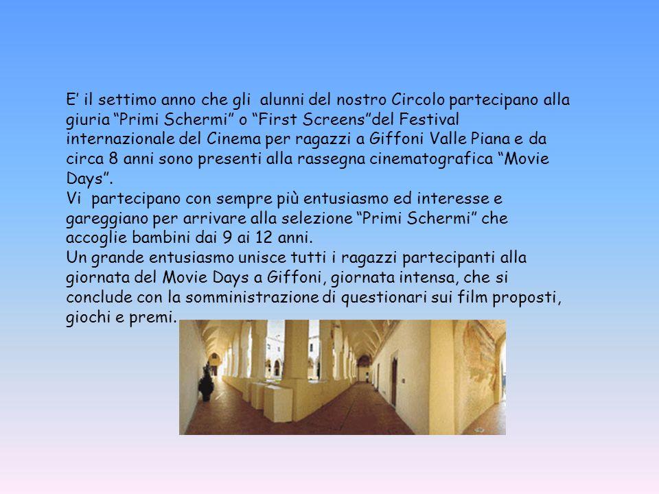 E il settimo anno che gli alunni del nostro Circolo partecipano alla giuria Primi Schermi o First Screensdel Festival internazionale del Cinema per ragazzi a Giffoni Valle Piana e da circa 8 anni sono presenti alla rassegna cinematografica Movie Days.