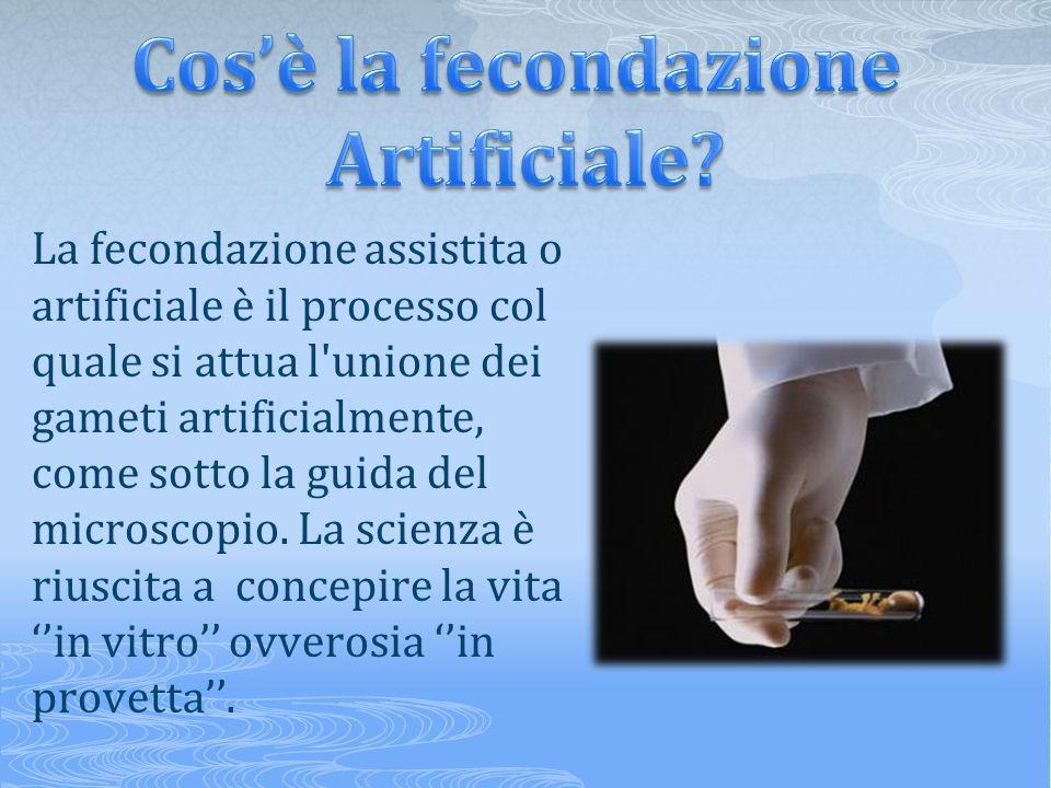 La fecondazione assistita o artificiale è il processo col quale si attua l'unione dei gameti artificialmente, come sotto la guida del microscopio. La