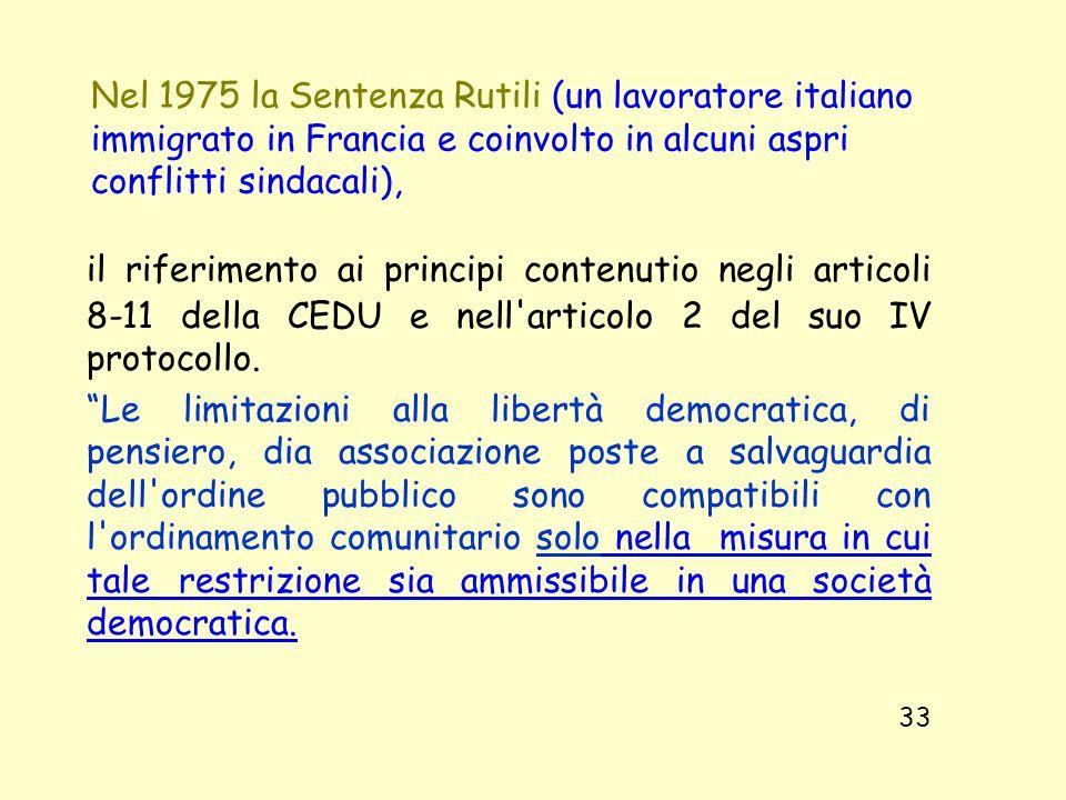 Nel 1975 la Sentenza Rutili (un lavoratore italiano immigrato in Francia e coinvolto in alcuni aspri conflitti sindacali), il riferimento ai principi
