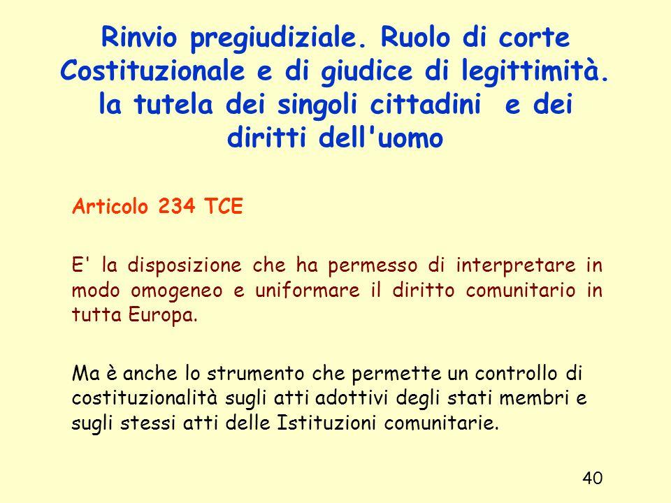 Rinvio pregiudiziale. Ruolo di corte Costituzionale e di giudice di legittimità. la tutela dei singoli cittadini e dei diritti dell'uomo Articolo 234