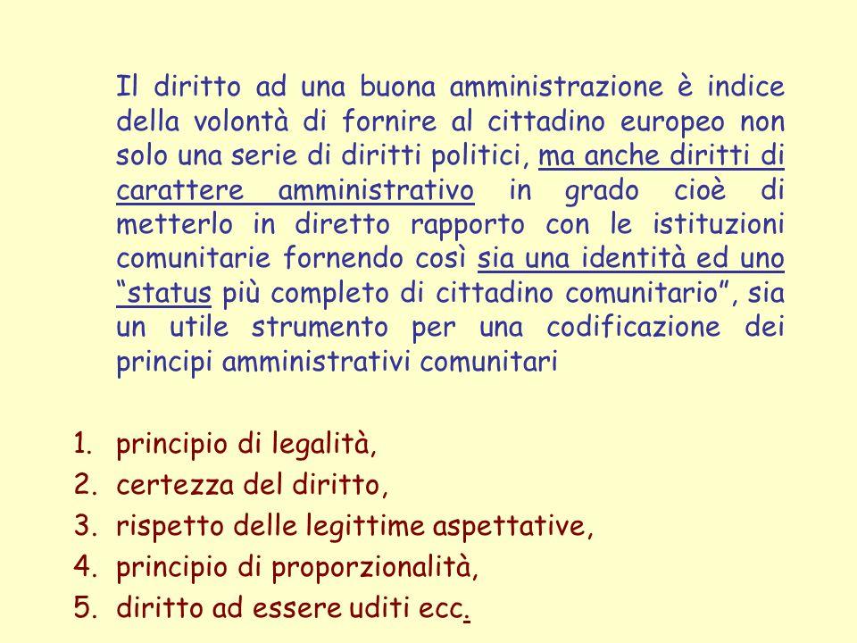 Il diritto ad una buona amministrazione è indice della volontà di fornire al cittadino europeo non solo una serie di diritti politici, ma anche diritt