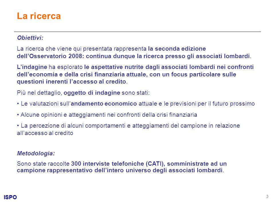 ISPO 3 La ricerca Obiettivi: La ricerca che viene qui presentata rappresenta la seconda edizione dellOsservatorio 2008: continua dunque la ricerca pre