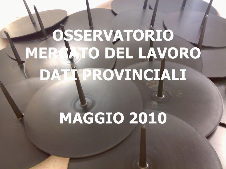 OSSERVATORIO MERCATO DEL LAVORO DATI PROVINCIALI MAGGIO 2010