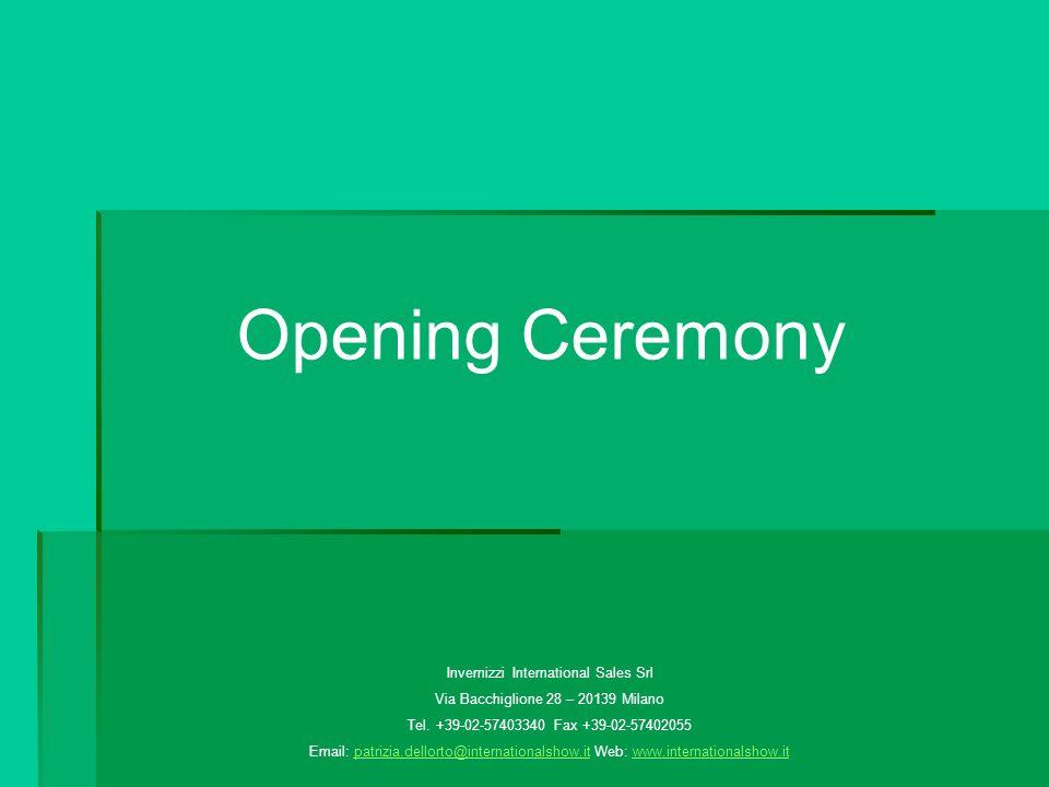Opening Ceremony Invernizzi International Sales Srl Via Bacchiglione 28 – 20139 Milano Tel.
